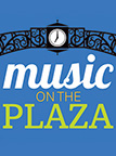 Music On The Plaza - CHECK HERE IF RAIN