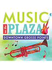 Music On The Plaza Produced by the Grosse Pointe Village Downtown Development Authority